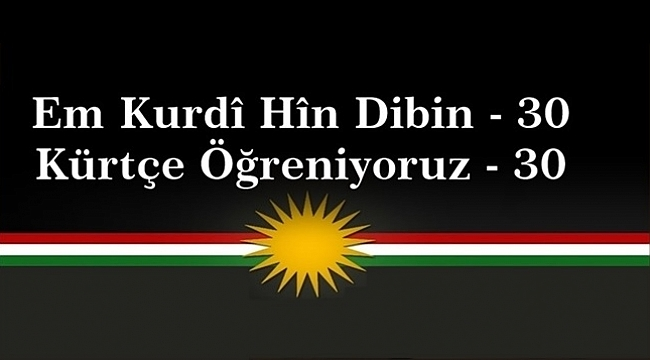 Em Kurdî Hîn Dibin - 30 Kürtçe Öğreniyoruz - 30