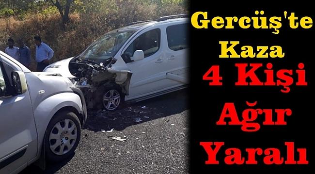 Gercüş'te Kaza: 4 Kişi Ağır Yaralı
