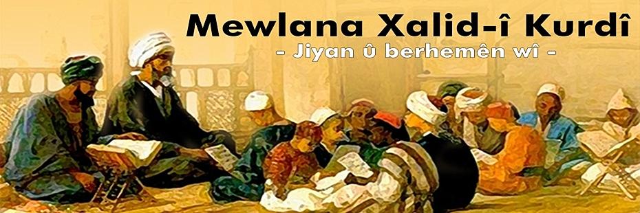 Mewlana Xalid-î Kurdî Jiyan û Berhemên wî
