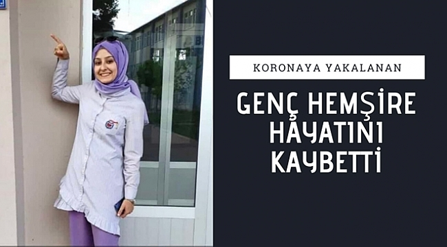 Genç Hemşire Korona'dan Hayatını Kaybetti